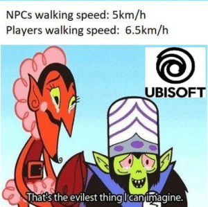 Tracking missions: NPCs walking speed: 5km/h  Players walking speed: 6.5km/h  UBISOFT  That's the evilest thingllcan imagine. Tracking missions