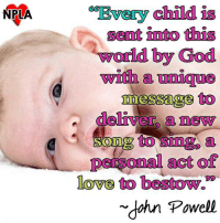 "Every child is a gift that we must protect!: NPLA  child  Senat into this  world by God  with  messages to  deliver a newy  to a  personal act of  love to bestow.""  dahn Powell Every child is a gift that we must protect!"