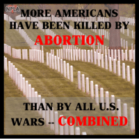 Over sixty-one million innocent babies have had their lives snuffed out by the abortion industry...: NPLA  MORE AMERICANS  HAVE BEEN KILLED BY  ABORTION  THAN BY ALL U.S  WARS COMBINED Over sixty-one million innocent babies have had their lives snuffed out by the abortion industry...