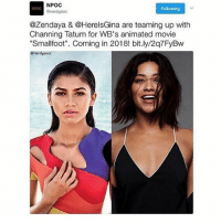 "Life, Memes, and School: NPOC  Following  enerdypoc  @Zendaya & @HerelsGina are teaming up with  Channing Tatum for WB's animated movie  ""Smallfoot"". Coming in 2018! bit.ly/2q7FyBw  Gnerdypocc this week is super big for its my last week of school and my brothers graduation and many other things. i feel like i'm finally getting my life together 😂😂 -Nicole"