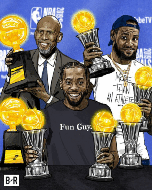 Finals, Nra, and Fun: NRA  beTV  BA  LS  AN ATHET  Fun Guy.  B R  2019 Kawhi becomes the third player to win Finals MVP with two different teams