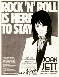 Football, Love, and Smashing: N'ROLL  STAY  I Love Rock 'n' Roll'  -the Top 5 smash hit  single from Joan Jett  And The Blackhearts  From the album of the  same name.  10 tracks of rock'n' roll  the way you want it.  Go get Jett.  Joan Jett  & The Blackhearts  Special guests  /  ETT  on the Queen tour  May 29th Leeds United  Football Ground  June 5th Milton Keynes Bowl  Album: EPC 85686  Cassette EPC 40-85686  c the blackhearts  RPI LOVE ROCKN'ROLL  Albumorcassette  RECORD  STORES