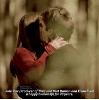 They had a long and beautiful life. @nina @iansomerhalder TVDForever: NSTAGRAM  Julie Plec (Producer of TVD) said that Damon and Elena lived  a happy human life for 70 years. They had a long and beautiful life. @nina @iansomerhalder TVDForever
