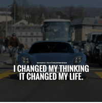 Change your thoughts they will change your life. thefutureentrepreneur: NSTAGRAMI THE FUTURE ENTREPRENEUR  I CHANGED MY THINKING  IT CHANGED MY LIFE Change your thoughts they will change your life. thefutureentrepreneur
