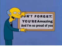 Proud Of You: N'T FORGET.  YOU'RE Amazing  And I'm so proud of you
