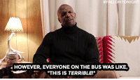 """Target, Terry Crews, and youtube.com: NTONIG  HOWEVER, EVERYONE ON THE BUS WAS LIKE,  """"THIS IS TERRIBLE! <p><a href=""""https://www.youtube.com/watch?v=0tWE09GTSyg"""" target=""""_blank"""">Terry Crews shares an eighth grade story backstage in his dressing room!</a></p>"""