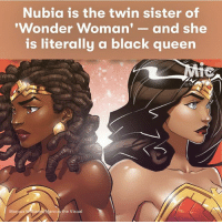 Allegedly we might get Nubia's movie soon since Marvel has black panther. If we get it imma need DC to take all my money 😍 -Tiara: Nubia is the twin sister of  'Wonder Woman  and she  is literally a black queen  arcus the Visual  Marcus Allegedly we might get Nubia's movie soon since Marvel has black panther. If we get it imma need DC to take all my money 😍 -Tiara