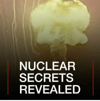 Memes, Video, and Government: NUCLEAR  SECRETS  REVEALED 17 APR: The US government has declassified secret footage of nuclear tests in hopes of raising awareness about the danger of these catastrophic weapons. More: bbc.in-nuclearsecrets Video: Lawrence Livermore National Laboratory nuclear tests weapons blasts bombs US government secrets classified topsecret @ulearn_llnl @charlienorthcott BBCShorts BBCNews @BBCNews