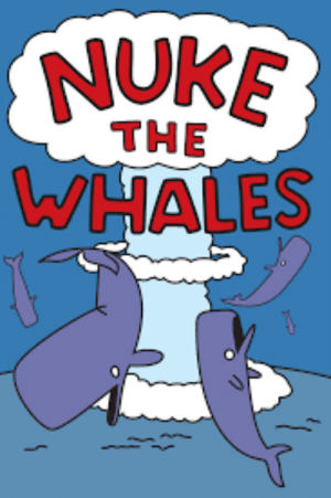French nuclear testing in the Pacific c.1960-1966: NUKE  THE  WHALES French nuclear testing in the Pacific c.1960-1966