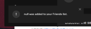 Friends, Thank You, and Cool: null was added to your Friends list.  UI ule se  DIU Thank you Epic Games Launcher, very cool!