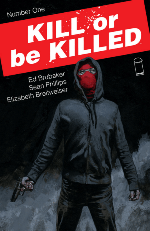 Have you ever read Kill Or Be Killed? suicidal Normie becomes a vigilante through hisschizophrenic delusions it's pretty awesome.: Number One  KILL or  be KILLED  Ed Brubaker  Sean Phillips  Image  Elizabeth Breitweiser Have you ever read Kill Or Be Killed? suicidal Normie becomes a vigilante through hisschizophrenic delusions it's pretty awesome.