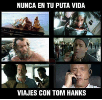 (By Alex Cala): NUNCA EN TU PUTA VIDA  VIAJES CON TOM HANKS (By Alex Cala)