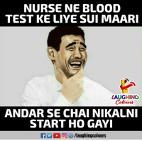 Test, Indianpeoplefacebook, and Blood: NURSE NE BLOOD  TEST KE LIYE SUI MAARI  LAUGHING  Colours  ANDAR SE CHAI NIKALN  START HO GAYI
