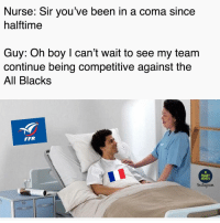 Oh boy... 😬 rugby allblacks france banter: Nurse: Sir you've been in a coma since  halftime  Guy: Oh boy I can't wait to see my team  continue being competitive against the  All Blacks  FFR  RUGBY  MEMES  Instagyram Oh boy... 😬 rugby allblacks france banter