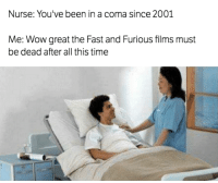 Cars, Wow, and Fast and Furious: Nurse: You've been in a coma since 2001  Me: Wow great the Fast and Furious films must  be dead after all this time You thought wrong, it only got worse... Car Throttle