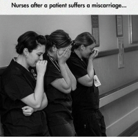 Love, Memes, and Respect: Nurses after a patient suffers a miscarriage. Shout out to everyone who has ever lost a child, nothing but love and respect x ❤