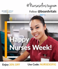 nursesoHnstagram Follow BOARD VITALS Happy Nurses Week! Enjoy 20