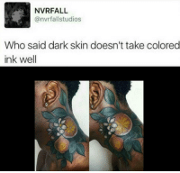 Kik, Memes, and Transgender: NVRFALL  @nvrfallstudios  Who said dark skin doesn't take colored  ink well anyone can catch the blocc - 🍼 - personal: @blackgirlwithanxiety photography: @hyperactivedad lesbian: @vibe.with.lesbians kik: glassesofbleach lgbtpoc queerpoc lgbt poc qpoc mpoc lesbian pansexual queer bisexual transgender pocyouth blacktranslivesmatter lgbtq gay lgbtqa polysexual blm blacklivesmatter lgbtsupport lgbtyouth genderfluid tomboy stud stem fem lesbiancommunity gaycommunity genderqueer