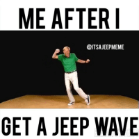 Video meme! -My inner excitement!: ME AFTER I  @ITSAJEEPMEME  GET A JEEP WAVE Video meme! -My inner excitement!