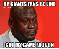 Be Like, Football, and Memes: NY GIANTS FANS BE LIKE  @NFL_MEMES  GOT  MY GAME  FACE ON Giants fans today... https://t.co/pyhNN2WN1M