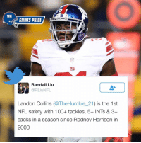 Sky is the limit @thehumble_21 GiantsPride 🏈: ny  GIANTS PRIDE  TLU  Randall Liu  @RLiuNFL  Landon Collins  (@TheHumble 21  is the 1st  NFL safety with 100+ tackles, 5+ INTs & 3+  sacks in a season since Rodney Harrison in  2000 Sky is the limit @thehumble_21 GiantsPride 🏈