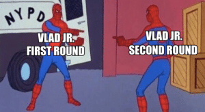 Another 29 homers for Vlad Jr.: NY PO  VLAD JR.  VLAD JR  FIRST ROUND  SECOND ROUND Another 29 homers for Vlad Jr.