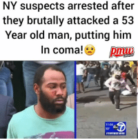Memes, News, and Old Man: NY suspects arrested after  they brutally attacked a 53  Year old man, putting him  In coma!  HIPHOP  11:04  52  EYEWITNESS NEWS The incident happened after police said one of the suspects tried to steal a handbag that the 53 year old was selling. - FULL VIDEO AND STORY AT PMWHIPHOP.COM LINK IN BIO @pmwhiphop @pmwhiphop @pmwhiphop @pmwhiphop @pmwhiphop @pmwhiphop