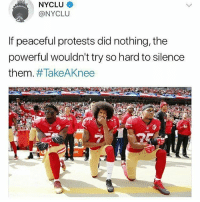 Arguing, Black Lives Matter, and Feminism: NYCLU  @NYCLUU  If peaceful protests did nothing, the  powerful wouldn't try so hard to silence  them. When people try to argue that protests don't do anything yet taking a knee got racists shook. 💁💁💁 @Regrann from @therightfeminism - -👭Tess ✊🏿✊🏾✊🏽✊🏼✊🏻 TAGS { feminism feminist LGBT gay lesbian bisexual trans pride gaypride asexual gayrights transrights blacklivesmatter transrightsarehumanrights notransban transwomenarewomen transmenaremen bodypositivity protectpoc femaleempowerment protectlgbtkids thisiswhatfeminismlookslike empowerothers bernie2020 googleisfree prochoicesexed womensrights sexism sexist endsexism }