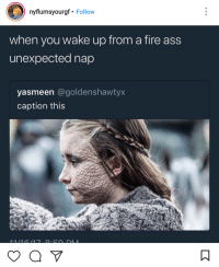 <p>Those sheets do this every single time (via /r/BlackPeopleTwitter)</p>: nyflumsyourgf Follow  when you wake up from a fire ass  unexpected nap  yasmeen @goldenshawtyx  caption this <p>Those sheets do this every single time (via /r/BlackPeopleTwitter)</p>