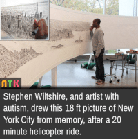 Amazing!: NYK  Stephen Wiltshire, and artist with  autism, drew this 18 ft picture of New  York City from memory, after a 20  minute helicopter ride. Amazing!