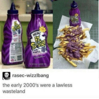 Ketchup, but more nostalgic.: NZ  rasec-wizzlbang  the early 2000's were a lawless  wasteland Ketchup, but more nostalgic.
