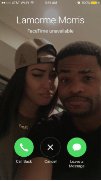 Tried to booty call you @LamorneMorris and u ain't pick up. We hate you: o 100%  ooo AT&T Wi-Fi  3:11 AM  Lam orme Morris  FaceTime unavailable  Cancel  Call Back  Leave a  Message Tried to booty call you @LamorneMorris and u ain't pick up. We hate you