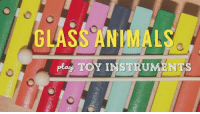 """Animals, Memes, and Animal: o 4 play TOY INSTRUMENTS Watch Glass Animals play their song """"Gooey"""" on toy instruments!"""