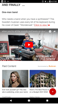 "Bowser, Click, and cnn.com: O  6:17:01  WS  AND FINALLY...  One-man band  Who needs a band when you have a synthesizer? This  Swedish musician uses every bit of his keyboard during  his cover of Oasis' ""Wonderwall."" Click to view.)  When you try all the sounds and beats on your  GENRE  USSIAN TECHNO  INSTRUMENT:  ВОДКД SYNTH  Paid Content  Recommended by Outbrain  Ever look yourself up? This new  site is addicting, enter your name  Here's The Best Places to  on a Budget 2017-2018  Tr  Nation Home <p><a href=""http://mt-hazekura.tumblr.com/post/169262235554/congrats-setheverman-youre-in-the-news-and"" class=""tumblr_blog"">mt-hazekura</a>:</p><blockquote><p>Congrats <a class=""tumblelog"" href=""https://tmblr.co/mBzwehFPuDrE1Hl_h5zPkgQ"">@setheverman</a>, you're in the news, and it's not even Bowser related!</p></blockquote> <p>I LOOKED AT THIS REALLY BRIEFLY AND THOUGHT IT SAID ""<b>One-punch man</b>"" AND I AM SO FUCKING GLAD THAT'S NOT ACTUALLY WHAT CNN CALLED ME</p>"