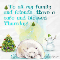 Memes, And Funny, and 🤖: O all my family  and friends. Have a  safe and blessed  Thursday!  extgram For more holiday, retro, and funny pictures go to... www.snowflakescottage.com