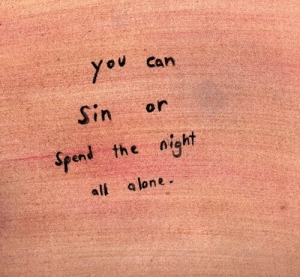 Being Alone, Can, and Sin: o Can  Sin or  Spend the night  all alone .