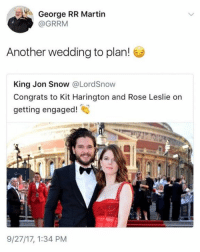 9gag, Dank, and Martin: o George RR Martin  @GRRM  Another wedding to plan!  King Jon Snow @LordSnow  Congrats to Kit Harington and Rose Leslie on  getting engaged  9/27/17, 1:34 PM Stay away George. https://9gag.com/gag/aOB9dGE/sc/got?ref=fbsc
