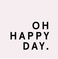 Happy, Day, and Happy Day: O H  HAPPY  DAY