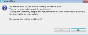 Best error message ever: O Internal Error  3  An intermal eor occurred while showing an intermal error.  2  You are recommended to exit the wrkbench.  Subsequent errors may happen and Way terminate the workbench without warning  See the log file for more details.  Do you want to exit the workbench?  Yes Best error message ever