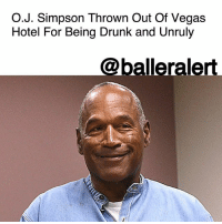 OJSimpson Thrown Out Of Vegas Hotel For Being Drunk and Unruly - blogged by @MsJennyb ⠀⠀⠀⠀⠀⠀⠀ ⠀⠀⠀⠀⠀⠀⠀ O.J. Simpson was kicked out and permanently banned from the Cosmopolitan Hotel in Las Vegas after getting belligerent and unruly. ⠀⠀⠀⠀⠀⠀⠀ ⠀⠀⠀⠀⠀⠀⠀ According to TMZ, Simpson had been bar hopping at the hotel since his release from prison, but his behavior at the Cosmopolitan on Wednesday got him a security escort off the premises. ⠀⠀⠀⠀⠀⠀⠀ ⠀⠀⠀⠀⠀⠀⠀ Hotel staff told TMZ that the incident occurred around midnight when Simpson became disruptive at Clique Bar. According to the publication, Simpson got angry and glasses were shattered. ⠀⠀⠀⠀⠀⠀⠀ ⠀⠀⠀⠀⠀⠀⠀ As a result, Simpson was removed and is now reportedly banned for life.: O.J. Simpson Thrown Out Of Vegas  Hotel For Being Drunk and Unruly  @balleralert OJSimpson Thrown Out Of Vegas Hotel For Being Drunk and Unruly - blogged by @MsJennyb ⠀⠀⠀⠀⠀⠀⠀ ⠀⠀⠀⠀⠀⠀⠀ O.J. Simpson was kicked out and permanently banned from the Cosmopolitan Hotel in Las Vegas after getting belligerent and unruly. ⠀⠀⠀⠀⠀⠀⠀ ⠀⠀⠀⠀⠀⠀⠀ According to TMZ, Simpson had been bar hopping at the hotel since his release from prison, but his behavior at the Cosmopolitan on Wednesday got him a security escort off the premises. ⠀⠀⠀⠀⠀⠀⠀ ⠀⠀⠀⠀⠀⠀⠀ Hotel staff told TMZ that the incident occurred around midnight when Simpson became disruptive at Clique Bar. According to the publication, Simpson got angry and glasses were shattered. ⠀⠀⠀⠀⠀⠀⠀ ⠀⠀⠀⠀⠀⠀⠀ As a result, Simpson was removed and is now reportedly banned for life.