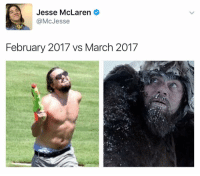 Dank Memes, C&c, and March: o Jesse McLaren  @Mc Jesse  Starrin  February 2017 vs March 2017 (@larenmcjesse) it's so c- c- cold I can use my nose drippings as chopsticks