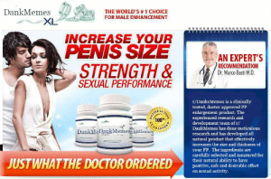 Be Like, Doctor, and Penis: O L  DankMemes  THE WORLD'S # 1 CHOICE  FOR MALE ENHANCEMENT  XL  INCREASE YOUR  PENIS SIZE  STRENGTH &  AN EXPERT'S  RECOMMENDATION  Dr. Marco Basti M.D  SEXUAL PERFORMANCE  r/DankeMemes is a clinically  tested, doctor approved PP  enlargement product. The  experienced research and  development team of r/  DankMemes has done meticulous  SF  100%  CUA  ARAN  DankMeDankMemesEakMemes  research and has developed all  natural product that effectively  increases the size and thickness of  your PP. The ingredients are  carefully selected and measured for  their natural ability to have  positive, safe and desirable effect  on sexual activity.  JUSTWHAT THE DOCTOR ORDERED It Really Do Be Like That Sometimes