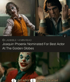 We live in a respectable society: O LADBIBLE 4 MIN READ  Joaquin Phoenix Nominated For Best Actor  At The Golden Globes  fucking deserve  get what We live in a respectable society