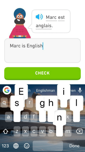 English, Est, and Marc: O Marc est  anglais.  Marc is English  CНECK  i  Englishman  hen  s Ogh  d f  1 Z X cVb  m  123  Done Duolingo has had enough