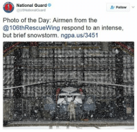 "The U.S. NationalGuard posted this incredible photo of Airmen responding an ""intense"" snowstorm in New York.: O National Guard  USNationalGuard  Follow  Photo of the Day: Airmen from the  @106thRescueWing respond to an intense,  but brief snowstorm. ngpa.us/3451 The U.S. NationalGuard posted this incredible photo of Airmen responding an ""intense"" snowstorm in New York."