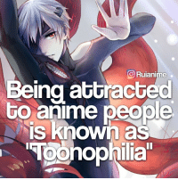 "Memes, 🤖, and Following: O Ruianime  Being attracted  GO anime peope  IS Known as QOTD: Do you have ""Toonophilia""?😂