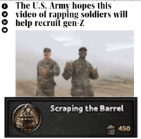 o The U.S. Army hopes this  o video of rapping soldiers will  n help recruit gen-Z  Scraping the Barrel  450