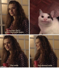 Target, Tumblr, and Blog: o you see, that's  where the trouble began.  That smile.  That damned smile yermemeblog:  Follow @yermemeblog