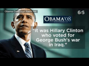 "Best Friend, Hillary Clinton, and Mood: Obama Campaign Radio Ad  6.6  OBAMA'O8  it was Hillary Clinton  who voted for  George Bush's war  in Iraq."" abacot:  c-bassmeow:  Mood: Obama ad saying ""Hillary Clinton: she'll say anything and change nothing""   2008 Barack Obama: ""Hillary Clinton will say anything to get elected."" 2016 Hillary Clinton: ""Barack Obama is my best friend!"""