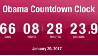 Clock, Countdown, and Memes: Obama Countdown Clock  66 08 28 23.9  DAYS  HOURS  MINUTES  SECONDS  January 20, 2017